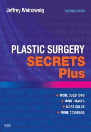 Plastic Surgery Secrets Plus ebook by Jeffrey Weinzweig