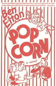 Popcorn - A Novel ebook by Ben Elton