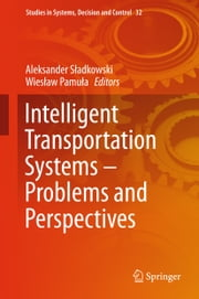 Intelligent Transportation Systems – Problems and Perspectives ebook by
