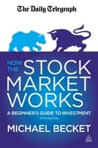 How the Stock Market Works ebook by Michael Becket