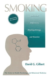 Smoking - Individual Differences, Psychopathology, And Emotion ebook by David G. Gilbert