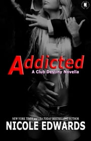Addicted ebook by Nicole Edwards