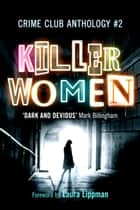 Killer Women: Crime Club Anthology #2 - The Body ebook by Rachel Abbott, Sharon Bolton, Jane Casey,...