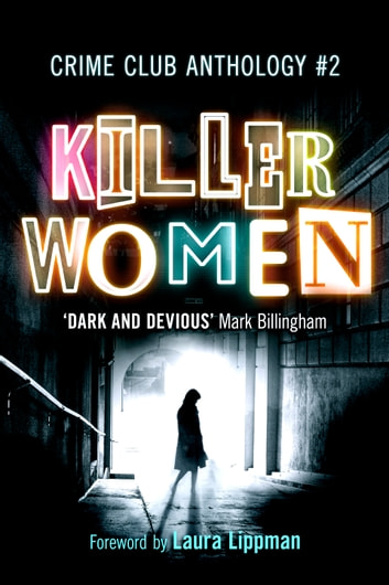 Killer Women: Crime Club Anthology #2 - The Body ebook by Rachel Abbott,Sharon Bolton,Jane Casey,Tammy Cohen,Julia Crouch,Elly Griffiths,Sarah Hilary,Amanda Jennings,Alison Joseph,Emma Kavanagh,Erin Kelly,Colette McBeth,Mel McGrath,Kate Medina,D.E. Meredith,Louise Millar,Kate Rhodes,Helen Smith,Louise Voss,Laura Wilson
