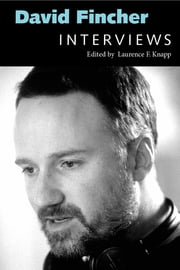 David Fincher - Interviews ebook by Laurence F. Knapp