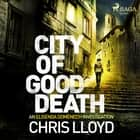 City of Good Death audiobook by Chris Lloyd