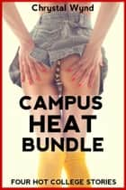 Campus Heat Bundle ebook by Chrystal Wynd