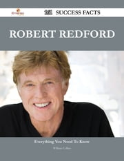 Robert Redford 161 Success Facts - Everything you need to know about Robert Redford ebook by William Collins