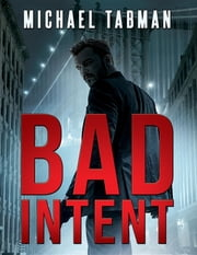 Bad Intent ebook by Michael Tabman