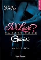 Is it love ? Carter Corp. Gabriel eBook by Angel Arekin