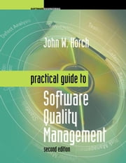 Practical Guide to Software Quality Management Second Edition ebook by Horch