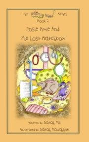 POSIE PIXIE AND THE LOST MATCHBOX - Book 2 in the Whimsy Wood Series ebook by Hill, Sarah