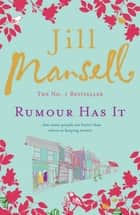 Rumour Has It - A feel-good romance novel filled with wit and warmth ebook by Jill Mansell