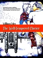 The Well-Tempered Clavier ebook by William Coles