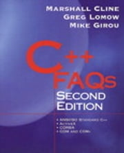 C++ FAQs ebook by Marshall P. Cline, Greg Lomow, Mike Girou