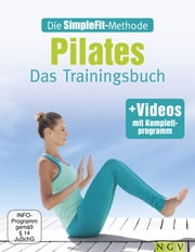 Die SimpleFit-Methode - Pilates - Das Trainingsbuch - mit Videos mit Komplettprogramm ebook by Christa G. Traczinski, Robert S. Polster