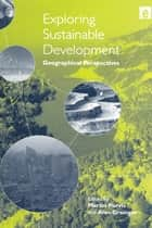 Exploring Sustainable Development ebook by Martin Purvis,Alan Grainger