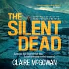 The Silent Dead (Paula Maguire 3) - An Irish crime thriller of danger, death and justice audiobook by Claire McGowan