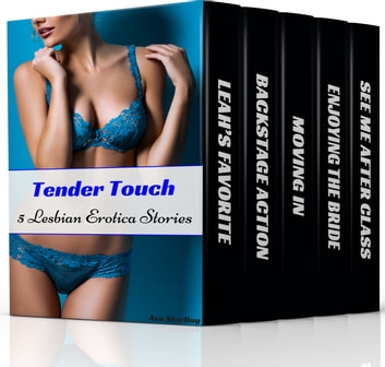 Tender Touch: 5 Lesbian Erotica Stories ebook by Ava Sterling