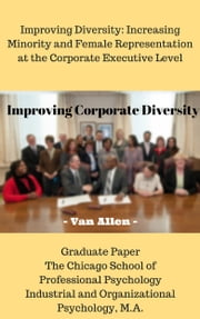 Improving Corporate Diversity: My Graduate Paper ebook by Van Allen