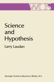 Science and Hypothesis - Historical Essays on Scientific Methodology ebook by Larry Laudan