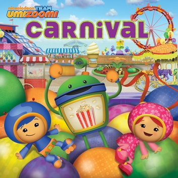Carnival (Team Umizoomi) ebook by Nickelodeon Publishing