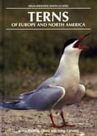 Terns of Europe and North America ebook by Hans Larsson, Klaus Malling Olsen