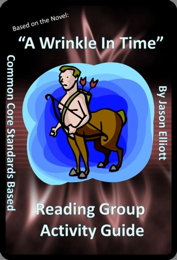 A Wrinkle In Time Reading Group Activity Guide ebook by Jason Elliott