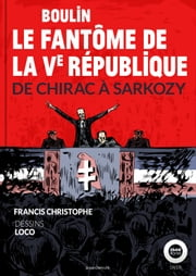 Boulin, le fantôme de la Ve République - De Chirac à Sarkozy ebook by Kobo.Web.Store.Products.Fields.ContributorFieldViewModel
