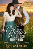 Nelly's Mail Order Husband e-bog by Ruth Ann Nordin