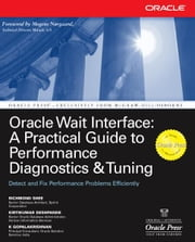 Oracle Wait Interface: A Practical Guide to Performance Diagnostics & Tuning ebook by Richmond Shee, Kirtikumar Deshpande, K Gopalakrishnan