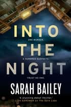 Into the Night - An addictive read for fans of Jane Harper's The Dry ebook by Sarah Bailey