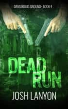 Dead Run ebook by Josh Lanyon