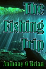 The Fishing Trip ebook by Anthony O'Brian