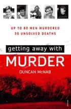 Getting Away With Murder ebook by Duncan McNab
