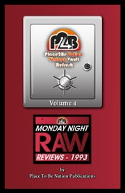 Place To Be Nation Vintage Vault Refresh: Volume 4 - Monday Night Raw Reviews: 1993 ebook by Place To Be Nation Publications