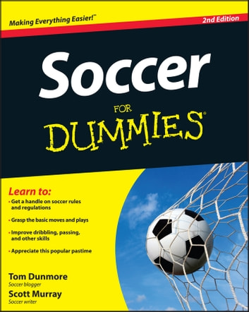 Soccer For Dummies ebook by Thomas Dunmore,Scott Murray