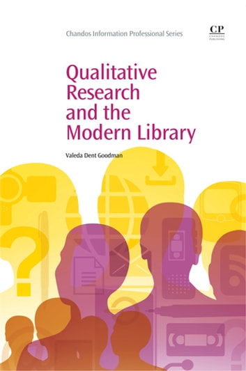 Qualitative Research and the Modern Library ebook by Valeda Dent Goodman