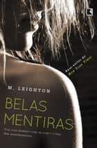 Belas mentiras ebook by M. Leighton