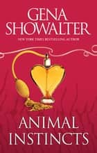 Animal Instincts ebook by GENA SHOWALTER