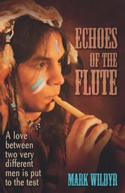 Echoes of the Flute ebook by Mark Wildyr
