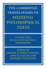 The Cambridge Translations of Medieval Philosophical Texts ebook by McGrade, Arthur Stephen