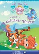 Palace Pets: A Visit to Whisker Haven - A Disney Read-Along ebook by Disney Book Group
