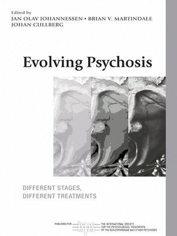 Evolving Psychosis - Different Stages, Different Treatments ebook by