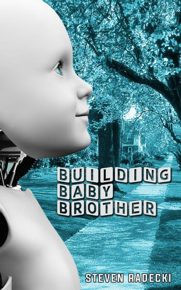 Building Baby Brother ebook by Steven Radecki