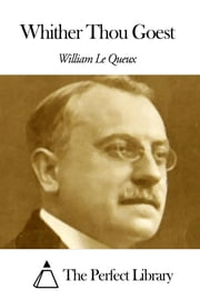 Whither Thou Goest ebook by William Le Queux
