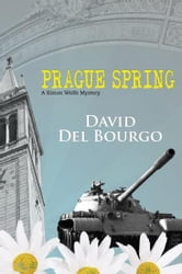 Praque Spring ebook by David Del Bourgo