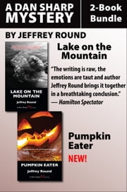 Dan Sharp Mysteries 2-Book Bundle - Lake on the Mountain / Pumpkin Eater ebook by Jeffrey Round