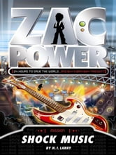 Zac Power: Shock Music ebook by H. I. Larry