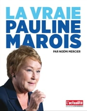 La vraie Pauline Marois ebook by Kobo.Web.Store.Products.Fields.ContributorFieldViewModel